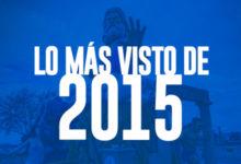 Photo of Especial fin de año | Lo más visto de 2015